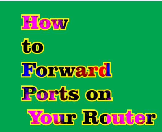 how to portforward on router